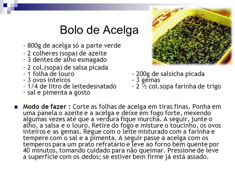 Bolo de Acelga - 800g de acelga só a parte verde - 2 colheres (sopa) de azeite - 3 dentes de alho esmagado - 2 col.(sopa) de salsa picada - 1 folha de