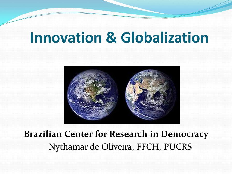 The Local - Global Pragmatic Correlation Globalization Technology Deliberative Politics Democratization Innovation Local Economy