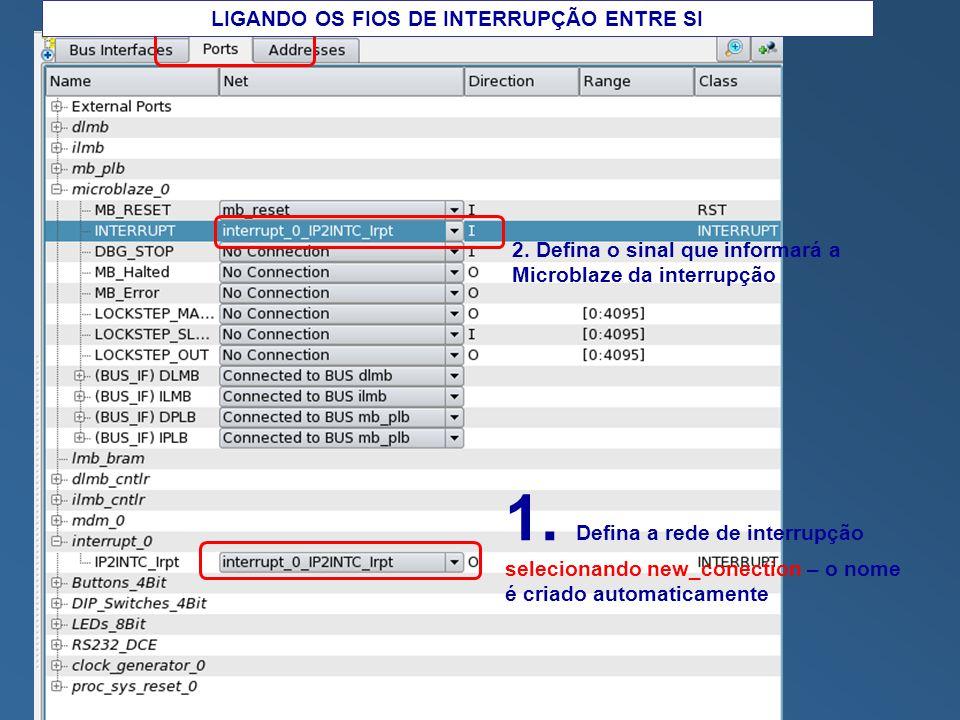 1.Defina a rede de interrupção selecionando new_conection – o nome é criado automaticamente 2.