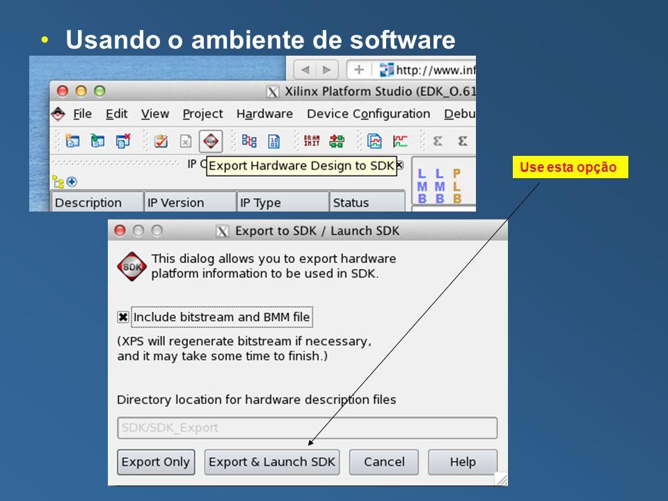 Usando o ambiente de software Use esta opção