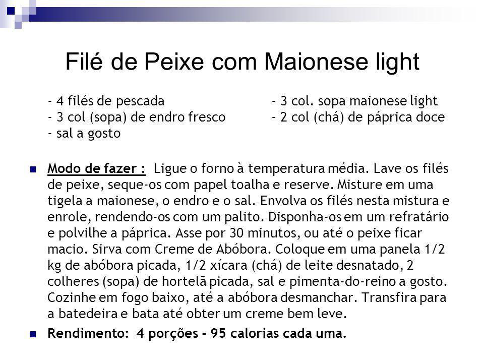Filé de Peixe com Maionese light - 4 filés de pescada - 3 col. sopa maionese light - 3 col (sopa) de endro fresco- 2 col (chá) de páprica doce - sal a