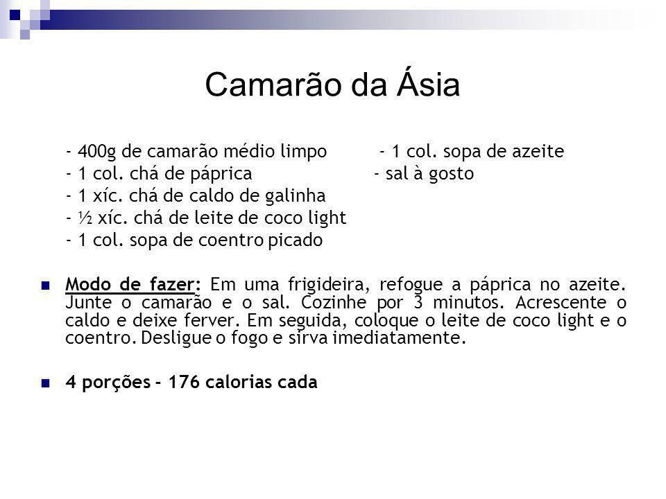 Camarão da Ásia - 400g de camarão médio limpo - 1 col. sopa de azeite - 1 col. chá de páprica- sal à gosto - 1 xíc. chá de caldo de galinha - ½ xíc. c