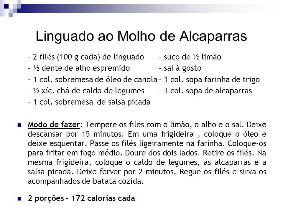 Linguado ao Molho de Alcaparras - 2 filés (100 g cada) de linguado - suco de ½ limão - ½ dente de alho espremido- sal à gosto - 1 col. sobremesa de ól