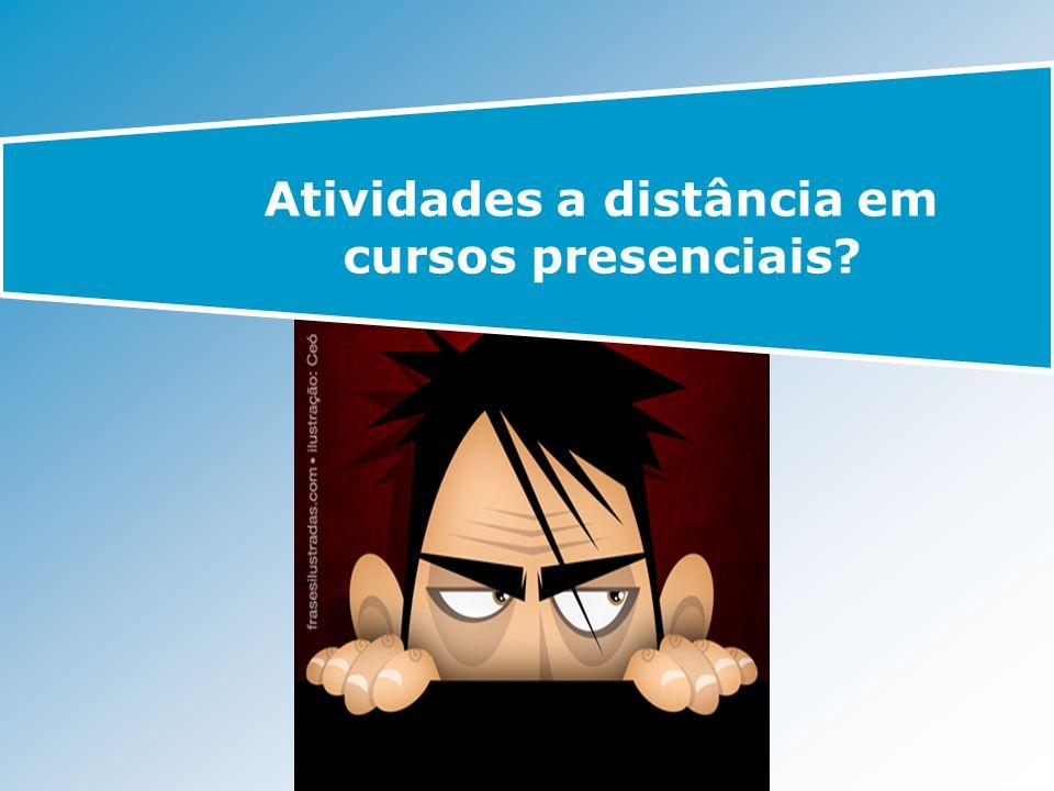 Atividades a distância em cursos presenciais?