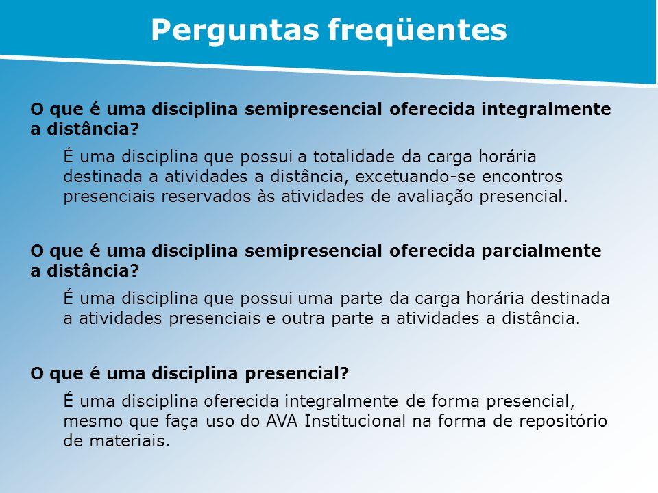 O que é uma disciplina semipresencial oferecida integralmente a distância? É uma disciplina que possui a totalidade da carga horária destinada a ativi