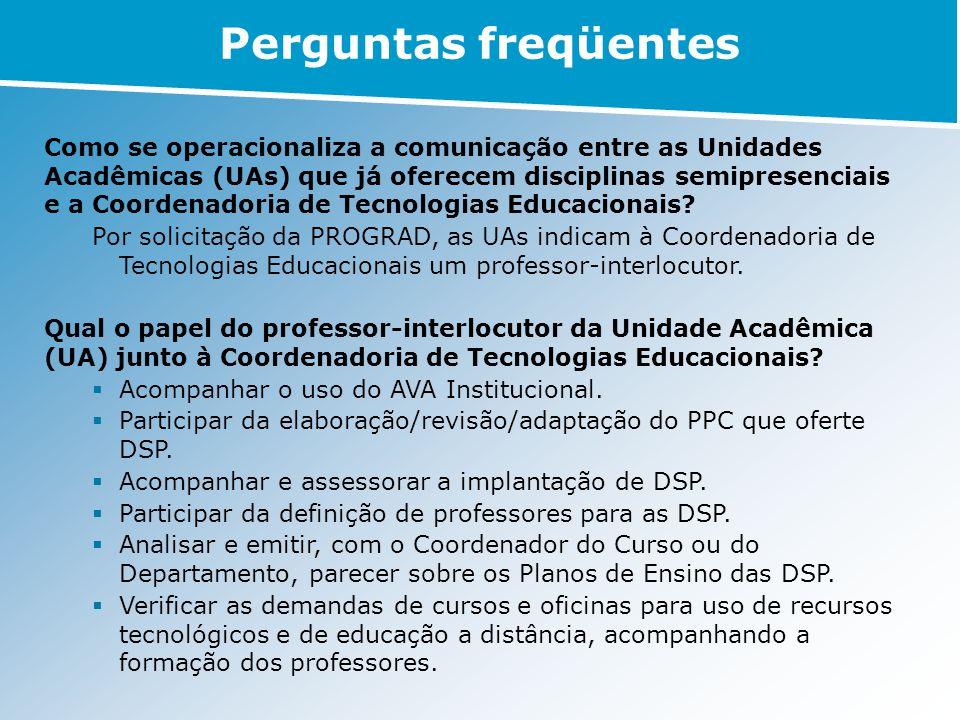 Como se operacionaliza a comunicação entre as Unidades Acadêmicas (UAs) que já oferecem disciplinas semipresenciais e a Coordenadoria de Tecnologias E