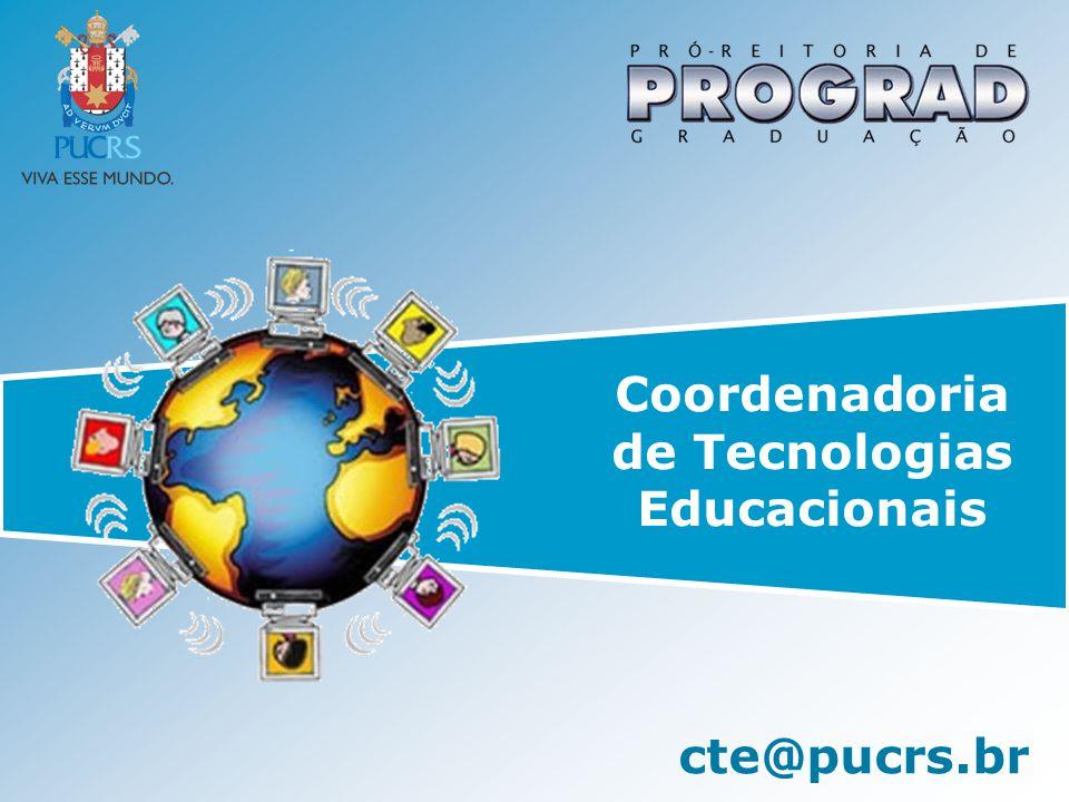 Coordenadoria de Tecnologias Educacionais cte@pucrs.br