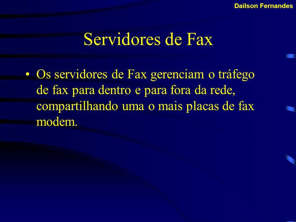 Dailson Fernandes Servidores de Correio Os servidores de correio gerenciam mensagens entre os usuários da rede.