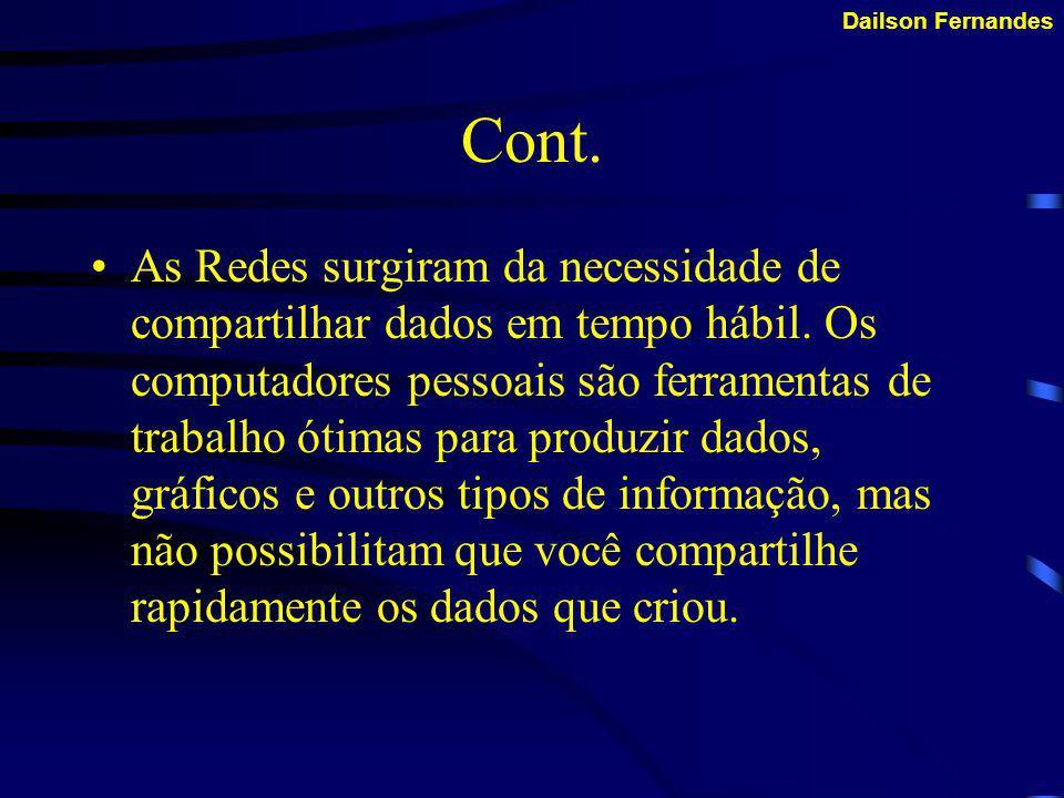 Cabo Coaxial Em certa época, cabo coaxial era o tipo de cabeamento de rede mais amplamente utilizado.