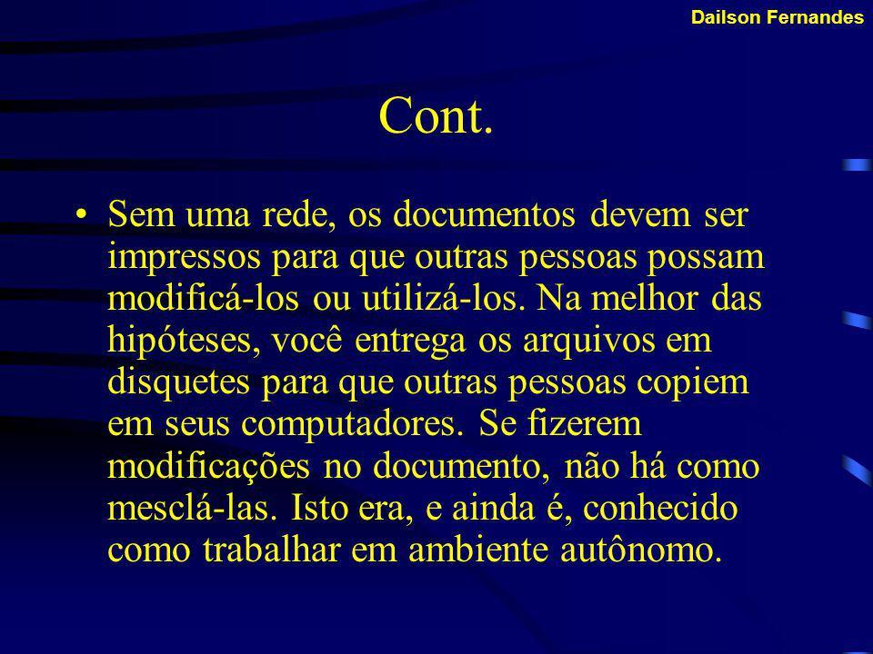 Dailson Fernandes WWW: A Linguagem utilizada na construção de páginas na WWW é a HTML (Hyper Text Mark up Language).