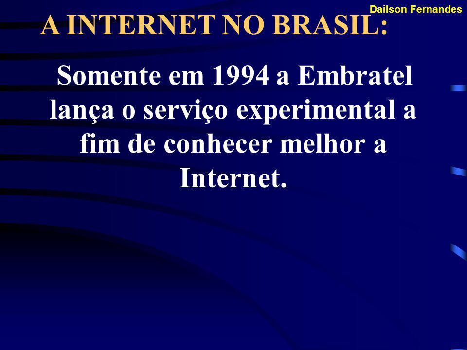Dailson Fernandes A INTERNET NO BRASIL: Só em 1991 a RNP (Rede Nacional de Pesquisa) foi criada subordinada ao Ministério de Ciência e Tecnologia), mas somente ligando algumas universidades.