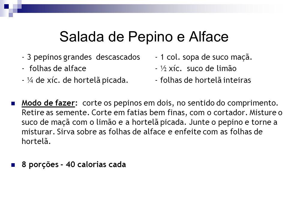 Salada de Pepino e Alface - 3 pepinos grandes descascados - 1 col. sopa de suco maçã. - folhas de alface - ½ xíc. suco de limão - ¼ de xíc. de hortelã