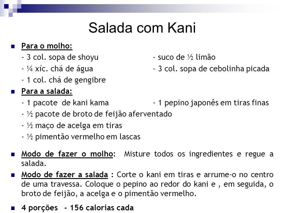 Salada com Kani Para o molho: - 3 col. sopa de shoyu- suco de ½ limão - ¼ xíc. chá de água - 3 col. sopa de cebolinha picada - 1 col. chá de gengibre