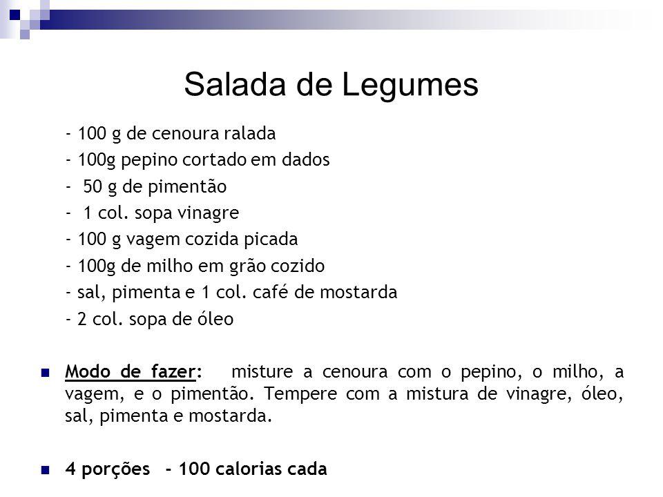 Salada de Legumes - 100 g de cenoura ralada - 100g pepino cortado em dados - 50 g de pimentão - 1 col. sopa vinagre - 100 g vagem cozida picada - 100g