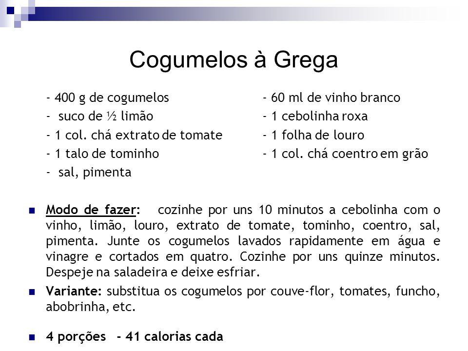 Cogumelos à Grega - 400 g de cogumelos- 60 ml de vinho branco - suco de ½ limão- 1 cebolinha roxa - 1 col. chá extrato de tomate - 1 folha de louro -
