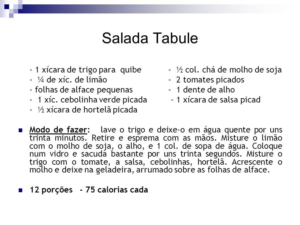 Salada Tabule - 1 xícara de trigo para quibe- ½ col. chá de molho de soja - ¼ de xíc. de limão- 2 tomates picados - folhas de alface pequenas- 1 dente