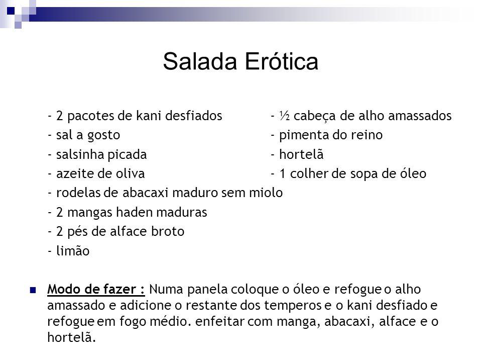 Salada Erótica - 2 pacotes de kani desfiados - ½ cabeça de alho amassados - sal a gosto - pimenta do reino - salsinha picada - hortelã - azeite de oli