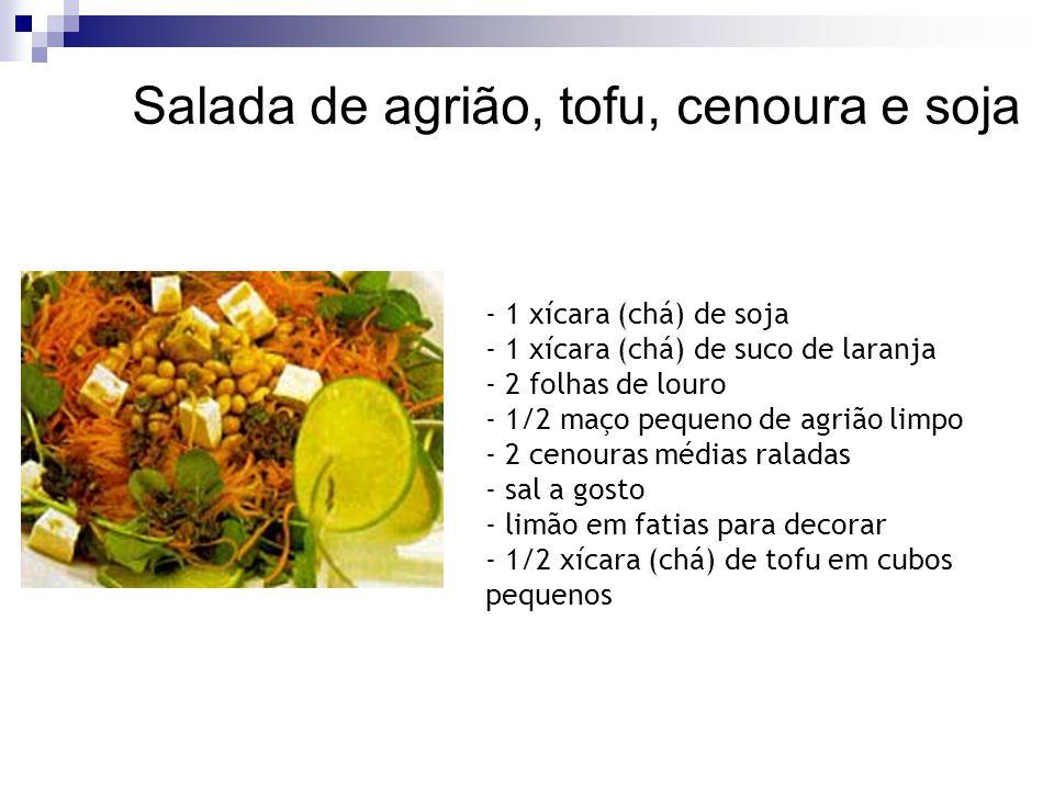 Salada de agrião, tofu, cenoura e soja - 1 xícara (chá) de soja - 1 xícara (chá) de suco de laranja - 2 folhas de louro - 1/2 maço pequeno de agrião l
