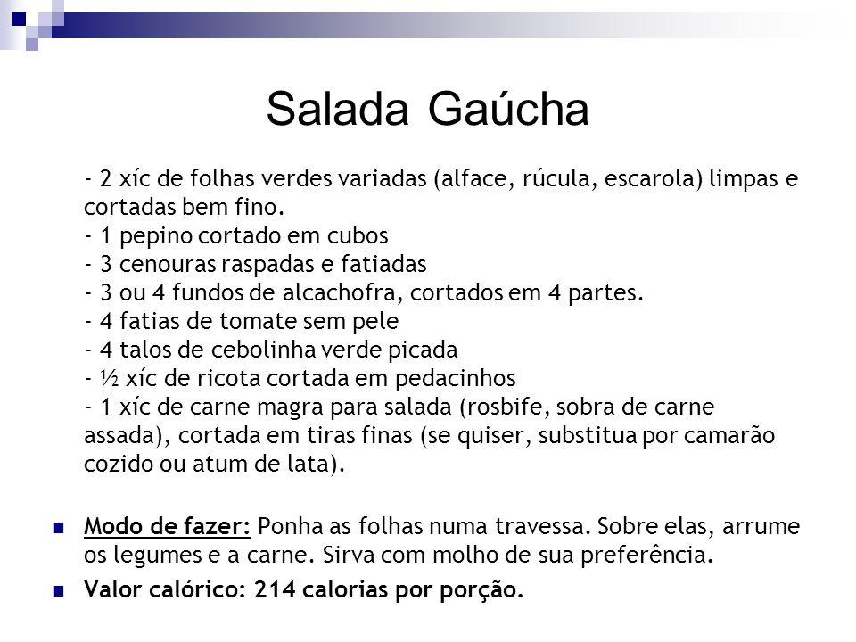 Salada Gaúcha - 2 xíc de folhas verdes variadas (alface, rúcula, escarola) limpas e cortadas bem fino. - 1 pepino cortado em cubos - 3 cenouras raspad