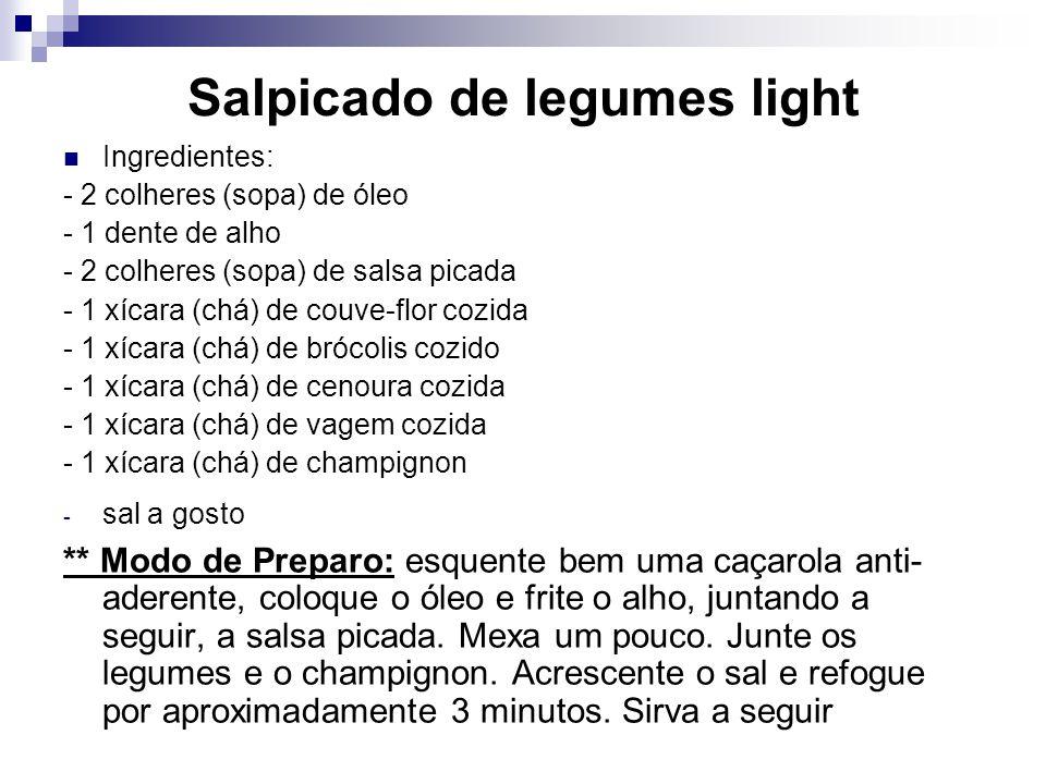 Salpicado de legumes light Ingredientes: - 2 colheres (sopa) de óleo - 1 dente de alho - 2 colheres (sopa) de salsa picada - 1 xícara (chá) de couve-f