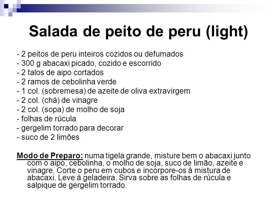Salada de peito de peru (light) - 2 peitos de peru inteiros cozidos ou defumados - 300 g abacaxi picado, cozido e escorrido - 2 talos de aipo cortados