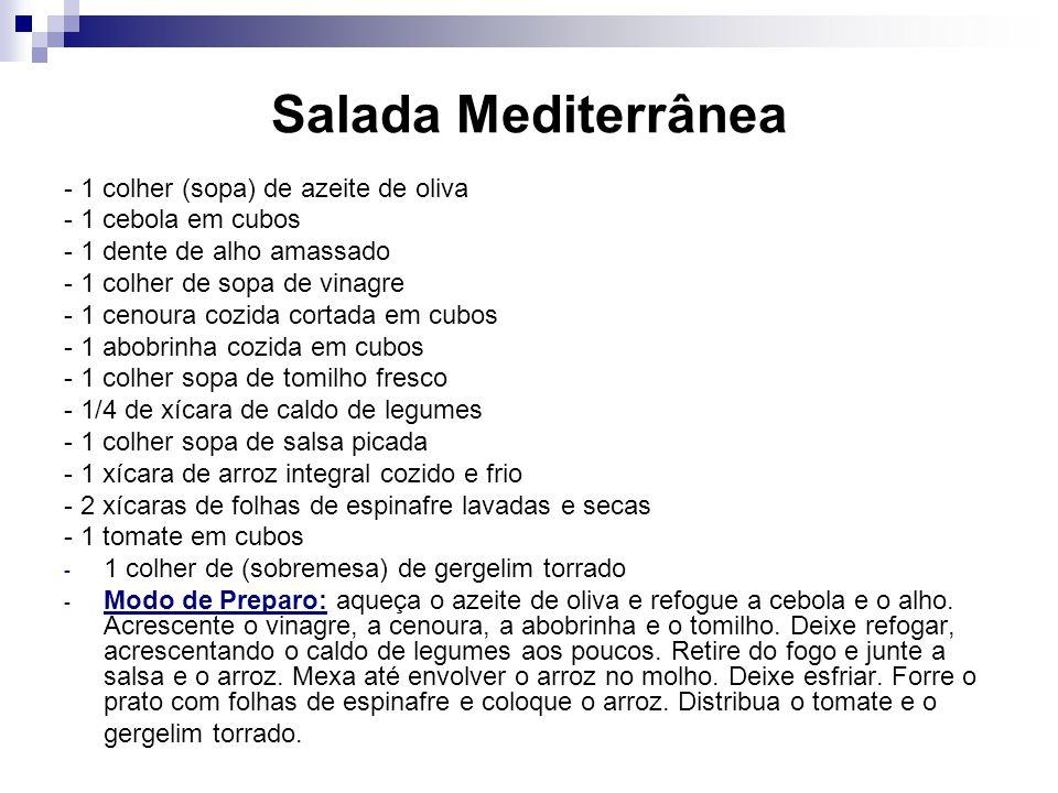 Salada Mediterrânea - 1 colher (sopa) de azeite de oliva - 1 cebola em cubos - 1 dente de alho amassado - 1 colher de sopa de vinagre - 1 cenoura cozi