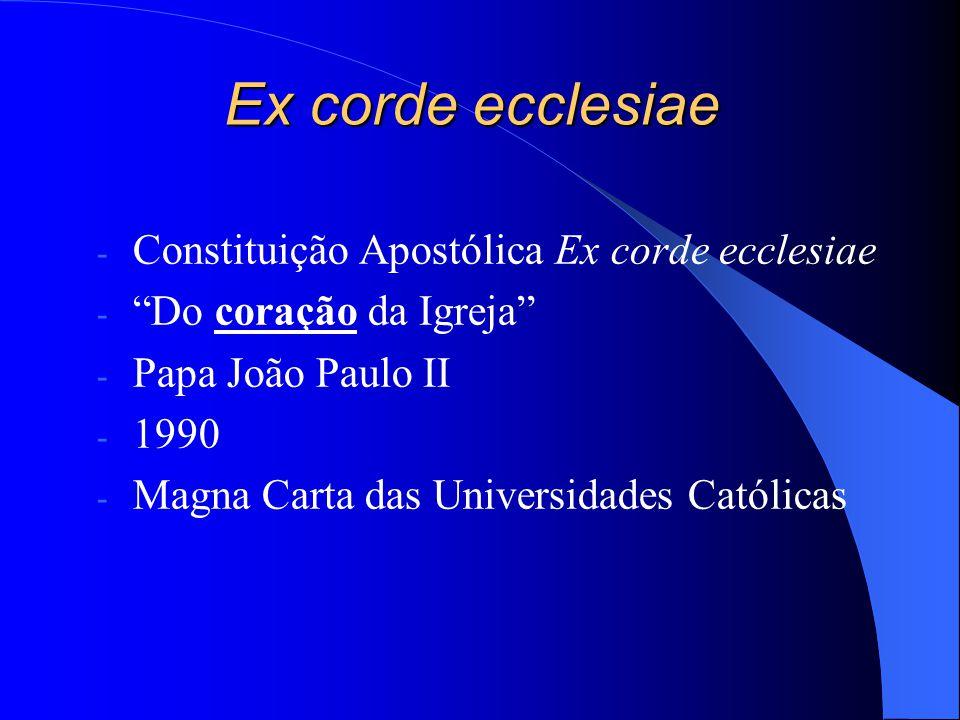 Ex corde ecclesiae - Constituição Apostólica Ex corde ecclesiae - Do coração da Igreja - Papa João Paulo II - 1990 - Magna Carta das Universidades Cat