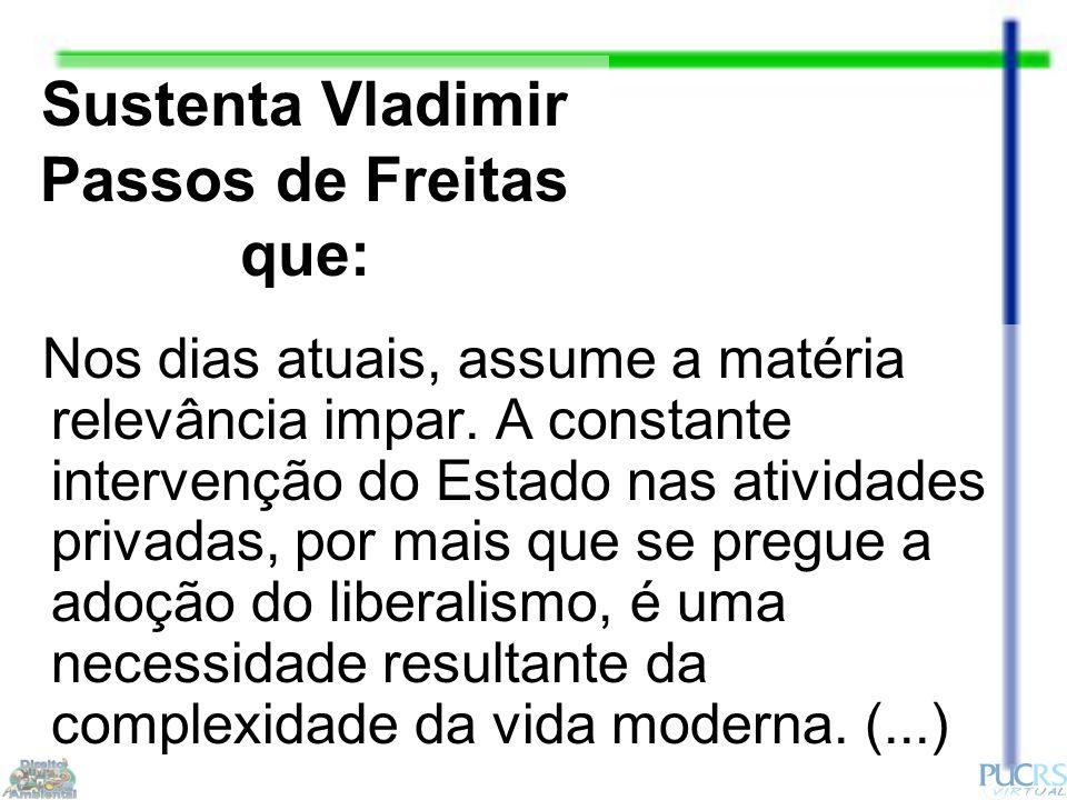 Sustenta Vladimir Passos de Freitas que: Nos dias atuais, assume a matéria relevância impar.