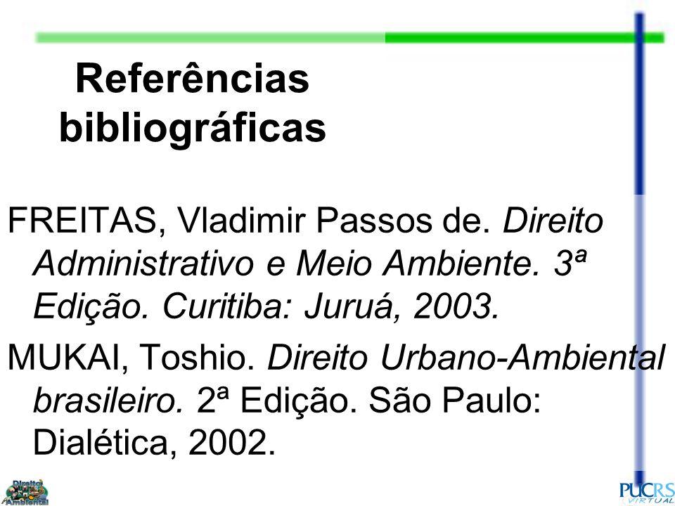 Referências bibliográficas FREITAS, Vladimir Passos de.