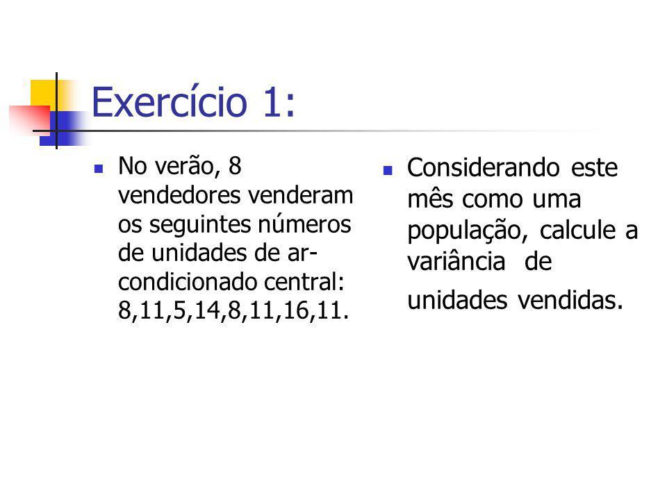 Exercício 1: Considerando este mês como uma população, calcule a variância de unidades vendidas.