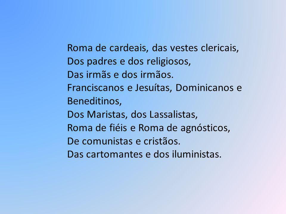 A Roma das sandálias de pescador, Do Banco do Vaticano, De negócios mundanos, Da magia religiosa e das manias, Da basílica de São Pedro e dos mendigos, A Roma de todo mundo, De um Bispo para o mundo.