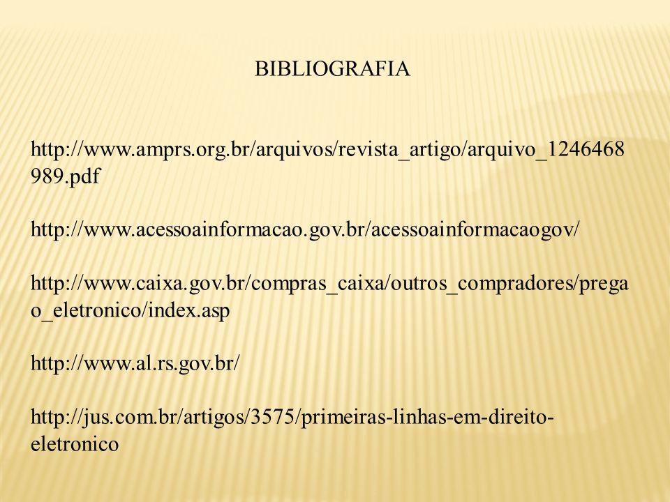 BIBLIOGRAFIA http://www.amprs.org.br/arquivos/revista_artigo/arquivo_1246468 989.pdf http://www.acessoainformacao.gov.br/acessoainformacaogov/ http://