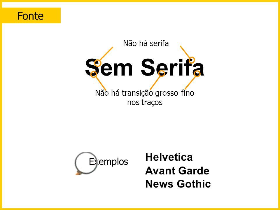 Fonte Serifado Serifa horizontal e grossa Pouca ou nenhuma transição grosso-fino nos traços Courier Rockwell Bookman Exemplos