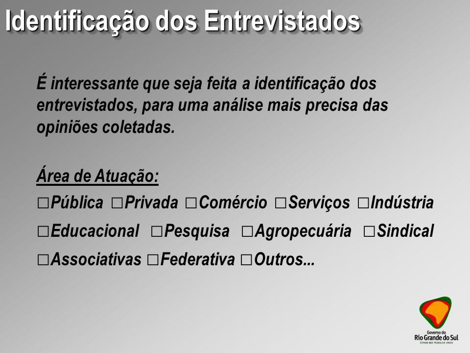 Área de Atuação: Pública Privada Comércio Serviços Indústria Educacional Pesquisa Agropecuária Sindical Associativas Federativa Outros...
