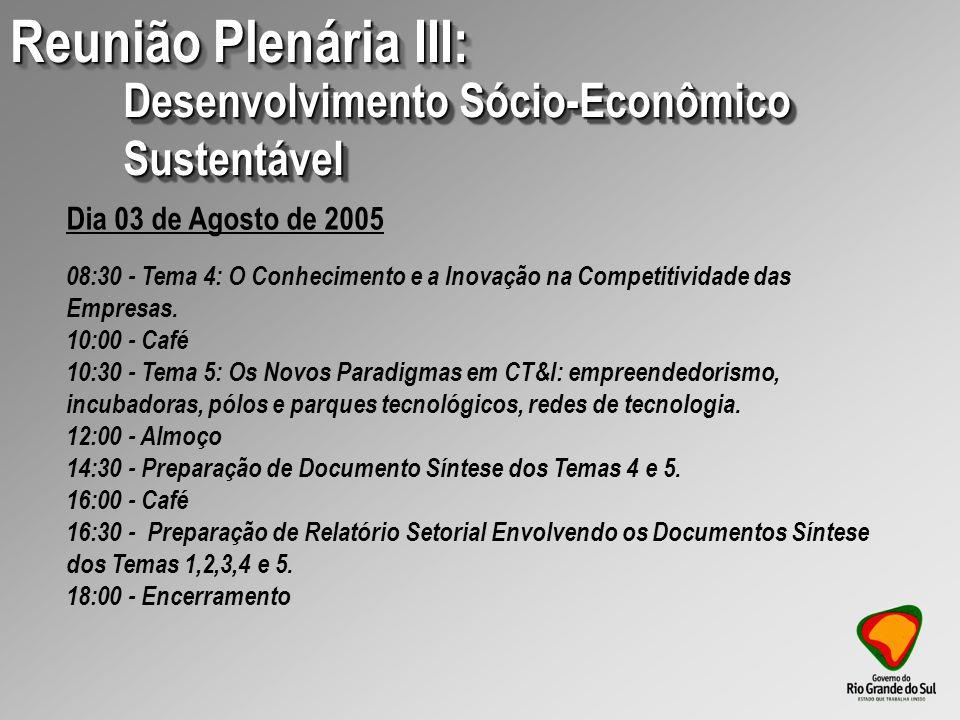 Os quatro grupos de trabalho deverão consultar à sociedade organizada do RS.