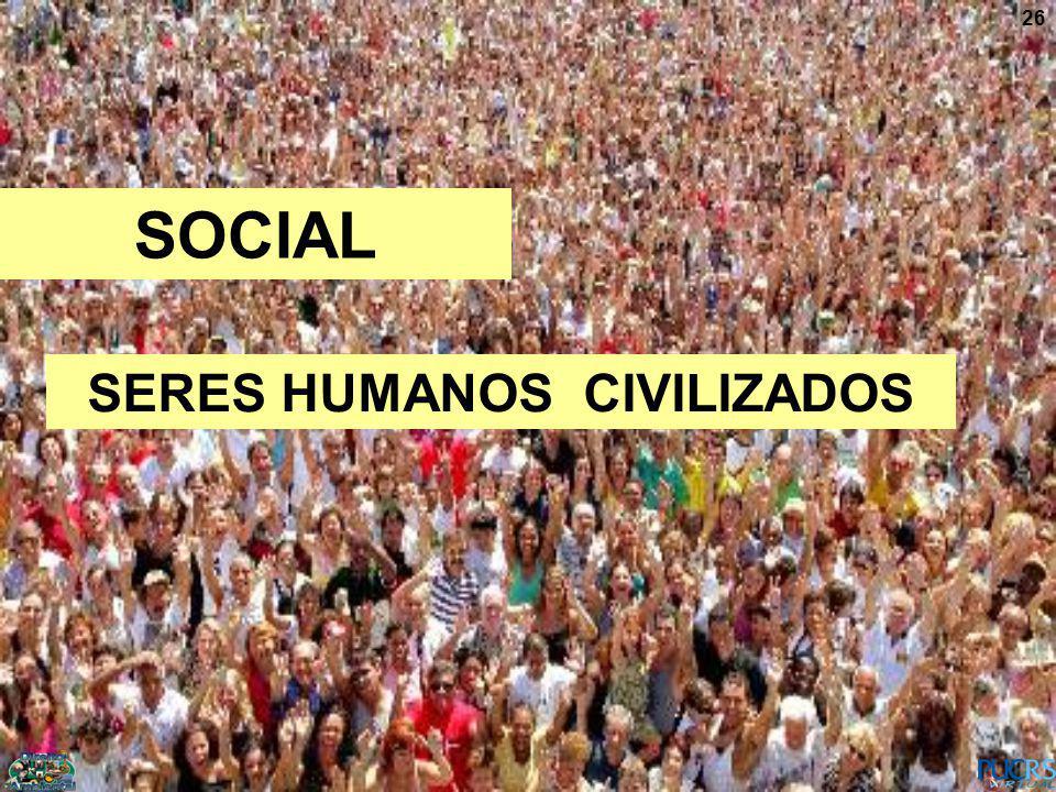 26 SOCIAL SERES HUMANOS CIVILIZADOS