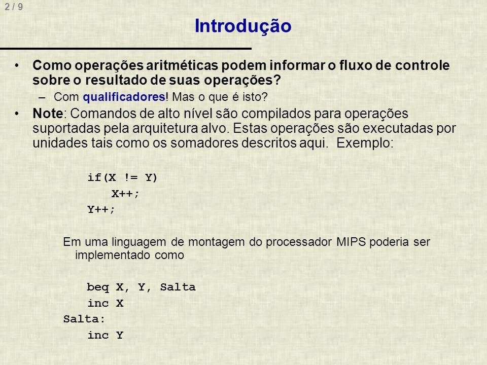 2 / 9 Introdução Como operações aritméticas podem informar o fluxo de controle sobre o resultado de suas operações.