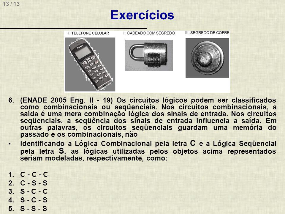 13 / 13 Exercícios 6.(ENADE 2005 Eng.