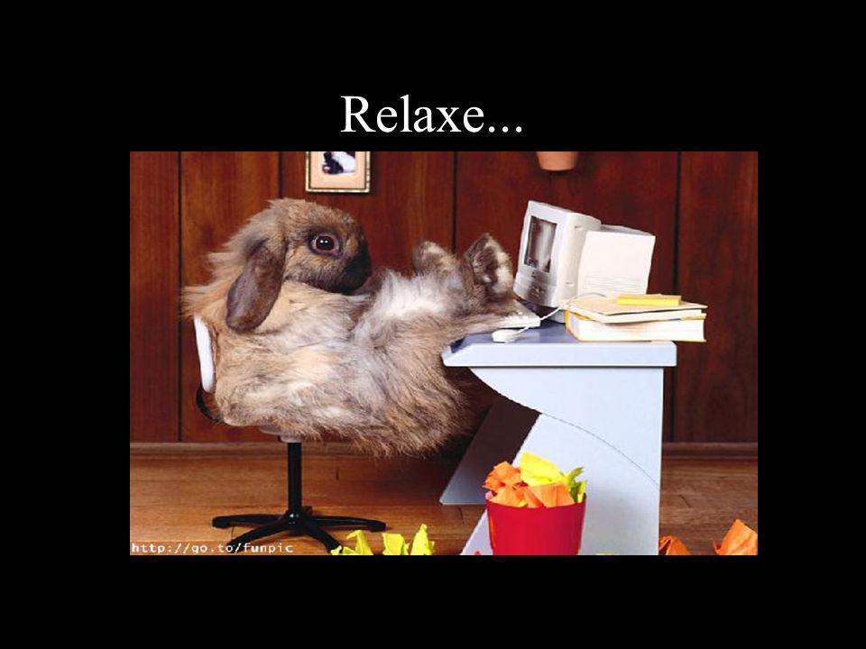 Relaxe...