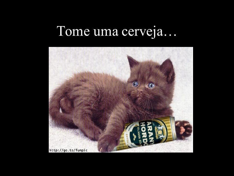 Tome uma cerveja…