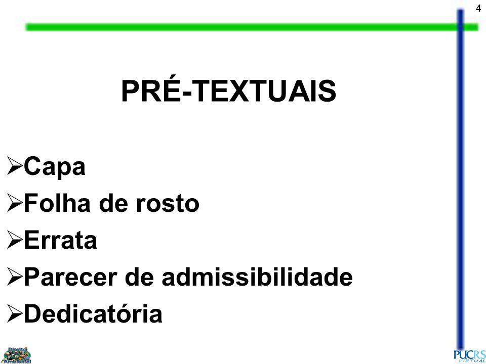 4 PRÉ-TEXTUAIS Capa Folha de rosto Errata Parecer de admissibilidade Dedicatória