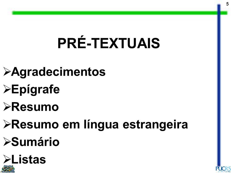 5 PRÉ-TEXTUAIS Agradecimentos Epígrafe Resumo Resumo em língua estrangeira Sumário Listas