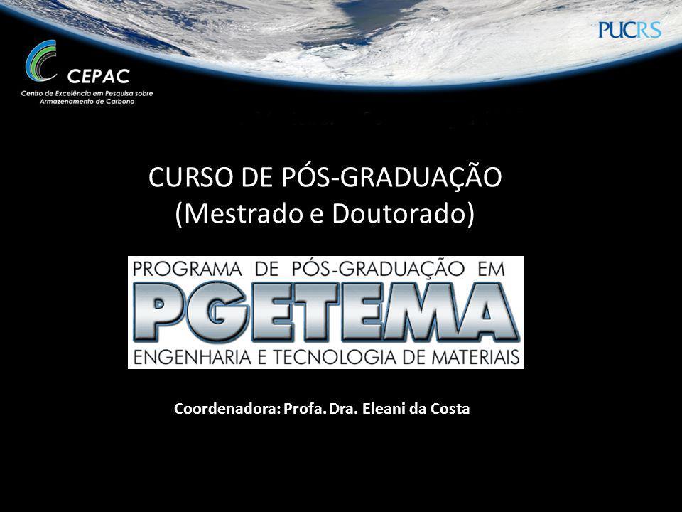 CURSO DE PÓS-GRADUAÇÃO (Mestrado e Doutorado) Coordenadora: Profa. Dra. Eleani da Costa