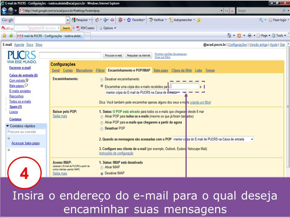 Insira o endereço do e-mail para o qual deseja encaminhar suas mensagens 4