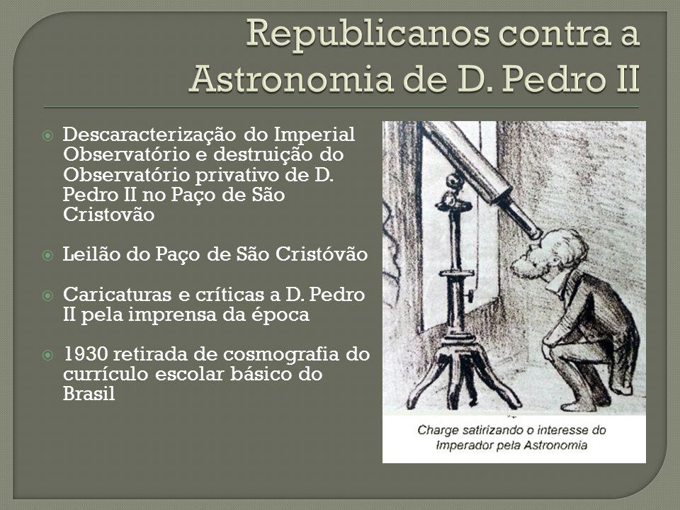 Descaracterização do Imperial Observatório e destruição do Observatório privativo de D. Pedro II no Paço de São Cristovão Leilão do Paço de São Cristó