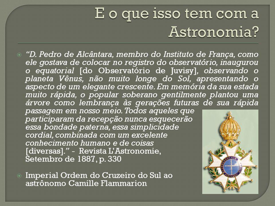 D. Pedro de Alcântara, membro do Instituto de França, como ele gostava de colocar no registro do observatório, inaugurou o equatorial [do Observatório