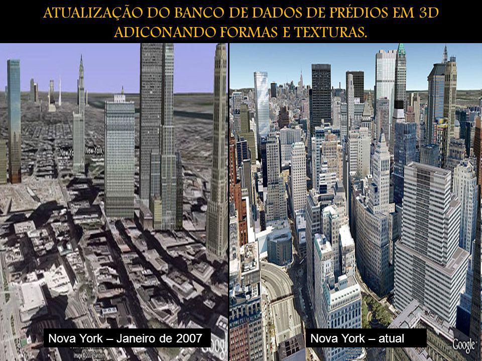 ATUALIZAÇÃO DO BANCO DE DADOS DE PRÉDIOS EM 3D ADICONANDO FORMAS E TEXTURAS. Nova York – atualNova York – Janeiro de 2007
