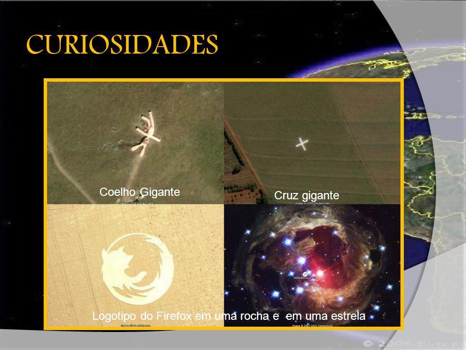 CURIOSIDADES Coelho Gigante Cruz gigante Logotipo do Firefox em uma rocha e em uma estrela