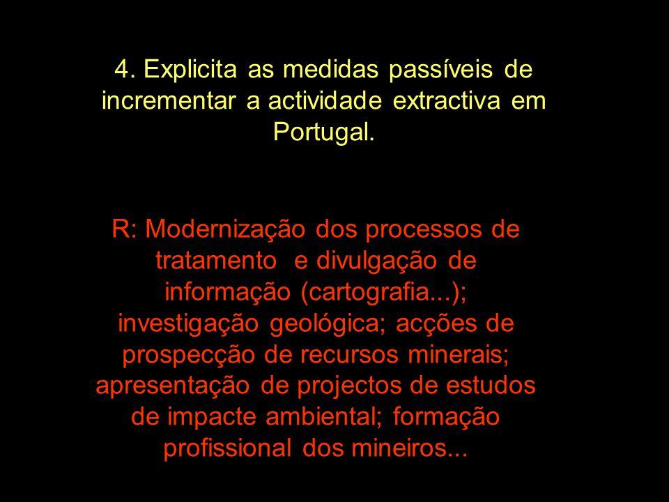4. Explicita as medidas passíveis de incrementar a actividade extractiva em Portugal.