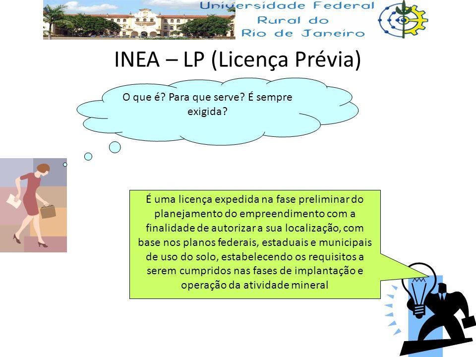 INEA – LP (Licença Prévia) O que é? Para que serve? É sempre exigida? É uma licença expedida na fase preliminar do planejamento do empreendimento com